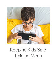 Keeping Kids Safe Training Menu