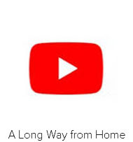A Long Way from Home Video